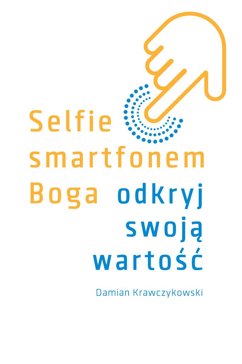Selfie smartfonem Boga. Odkryj swoją wartość