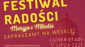 Festiwal Radości Maryja i Młodzi w Sanktuarium Maryjnym w Licheniu Starym