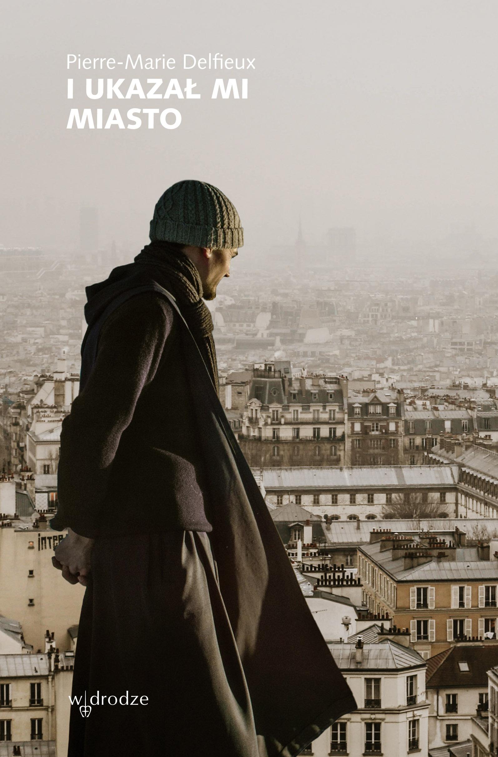 I ukazał mi miasto, Pierre-Marie Delfieux